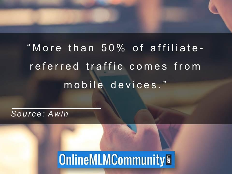 More than 50 percent of affiliate-referred traffic comes from mobile device