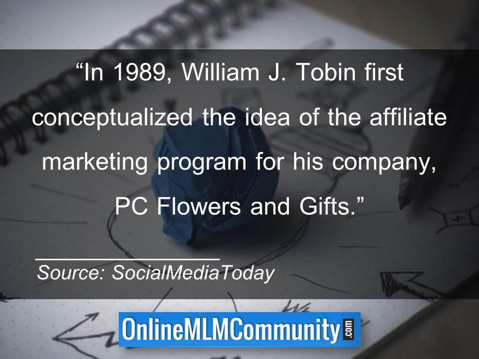 William J Tobin first conceptualized the idea of the affiliate marketing program