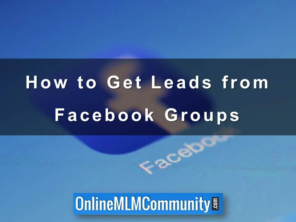 How to Get Leads from Facebook Groups