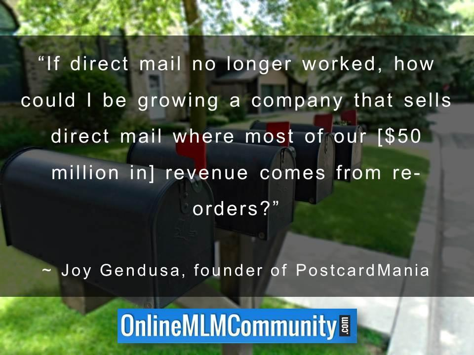 Sells direct mail where most of our $50 million in revenue comes from re-orders