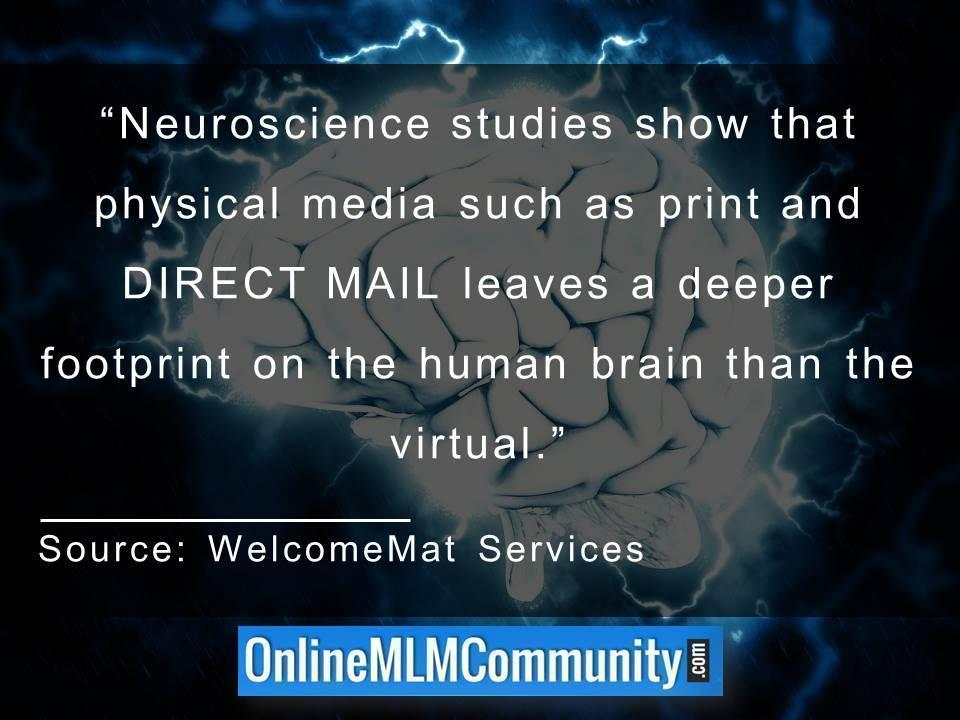 Neuroscience studies show that physical media such as print and DIRECT MAIL leaves a deeper footprint