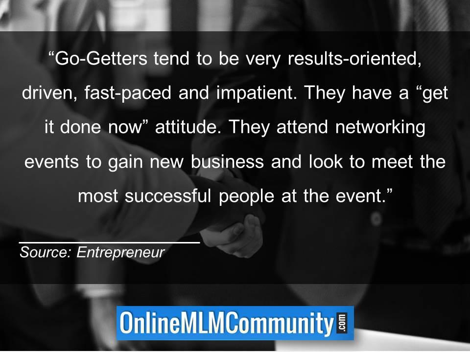 Go-Getters tend to be very results-oriented