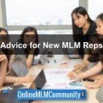 Advice for New MLM Reps & Network Marketers