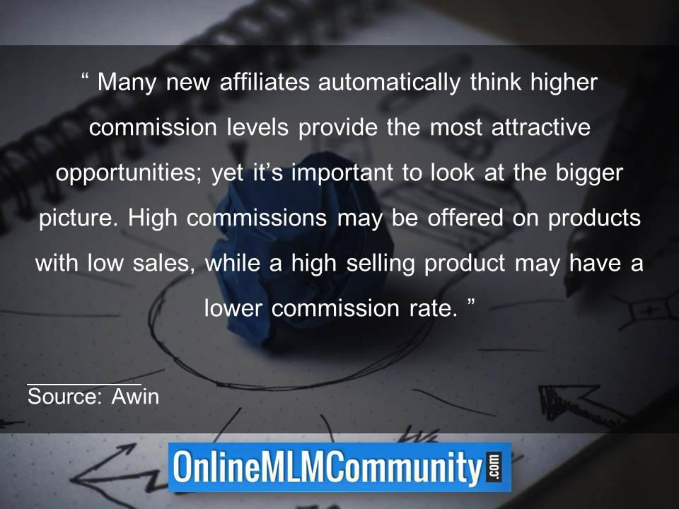 High commissions may be offered on products with low sales