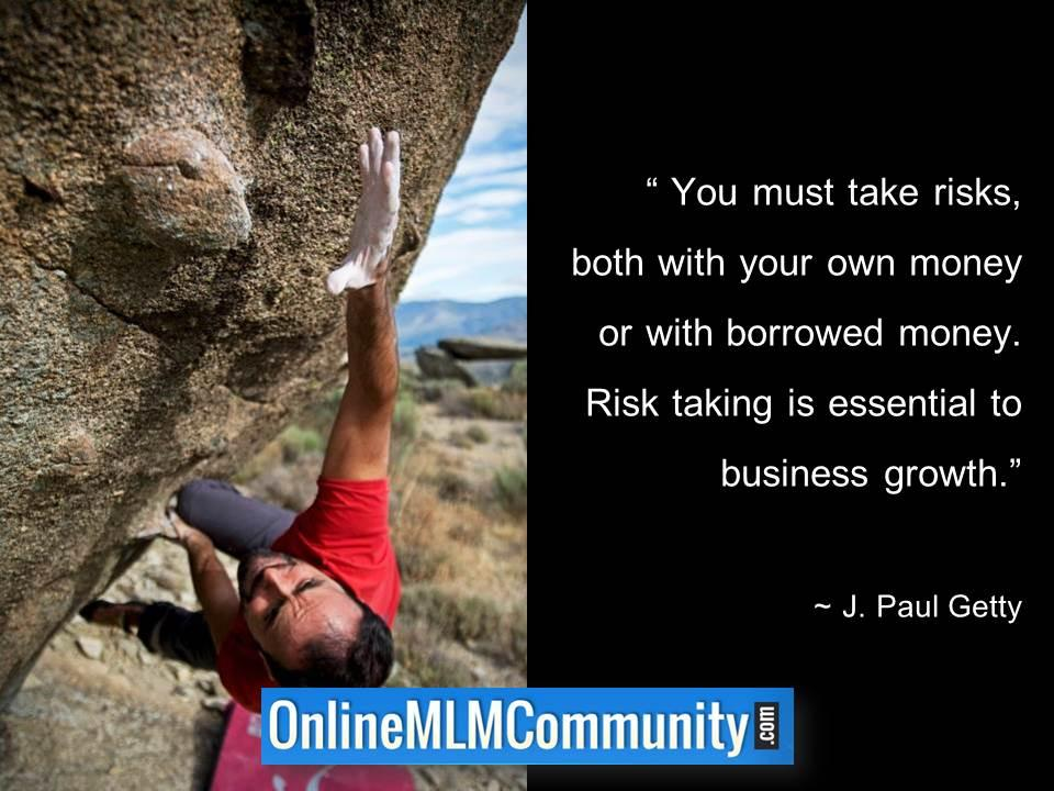 Risk taking is essential to business growth