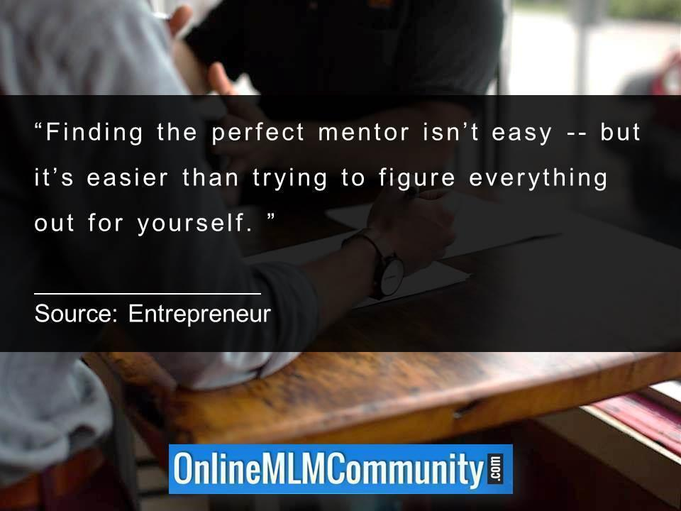 Finding the perfect mentor is not easier than trying to figure everything out for yourself