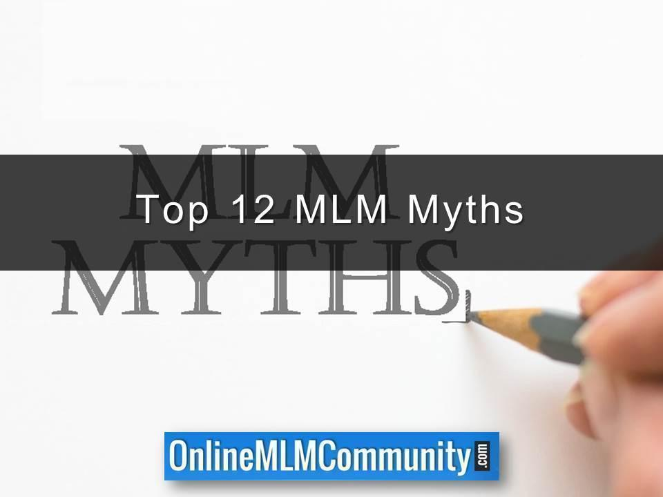 Top 12 MLM Myths