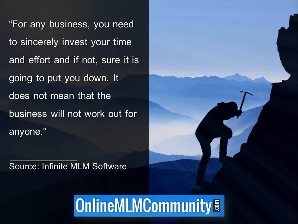 For any business you need to sincerely invest your time and effort
