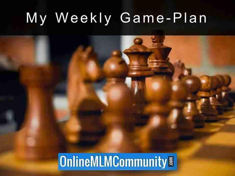 My Weekly Game-Plan