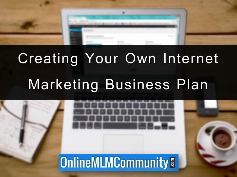 Creating Your Own Internet Marketing Business Plan