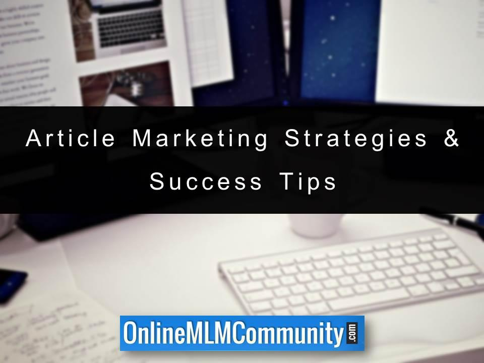 Article Marketing Strategies & Success Tips