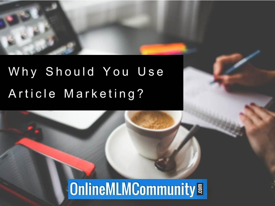 Why Should You Use Article Marketing