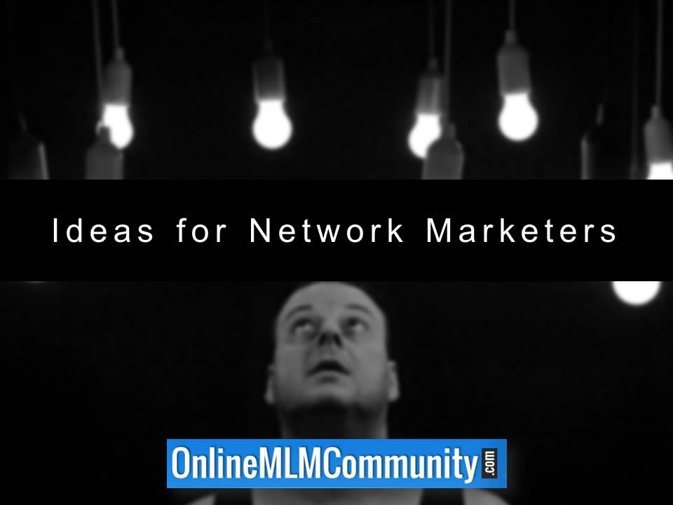 Ideas for Network Marketers