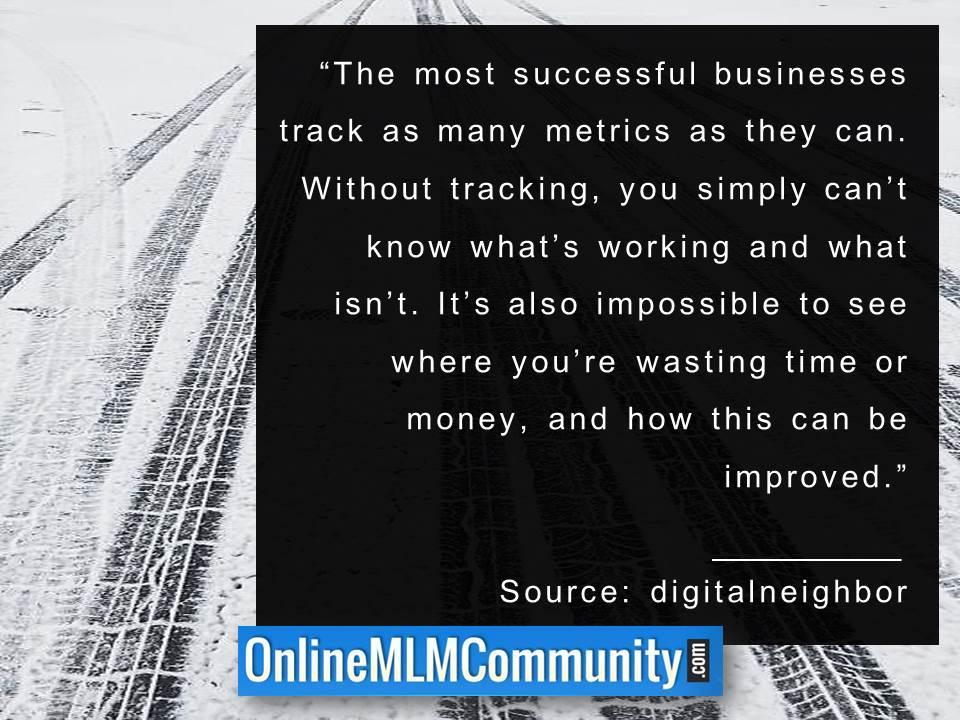 The most successful businesses track as many metrics as they can