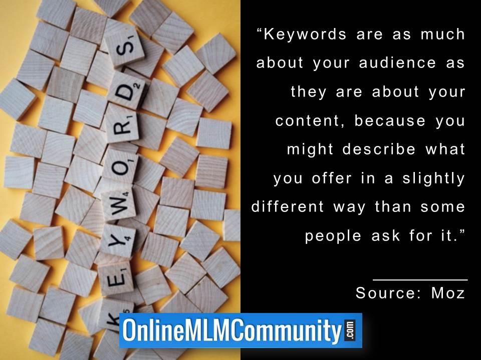 Keywords are as much about your audience as they are about your content