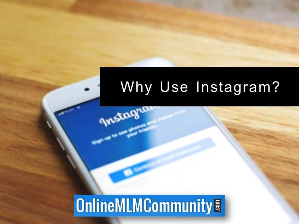 Why Use Instagram
