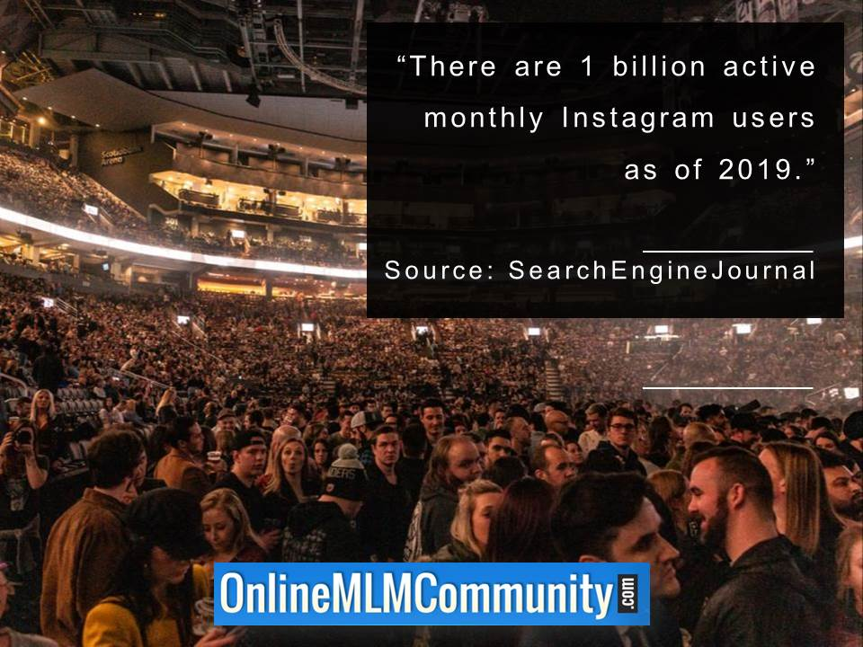 There are 1 billion active monthly Instagram users as of 2019