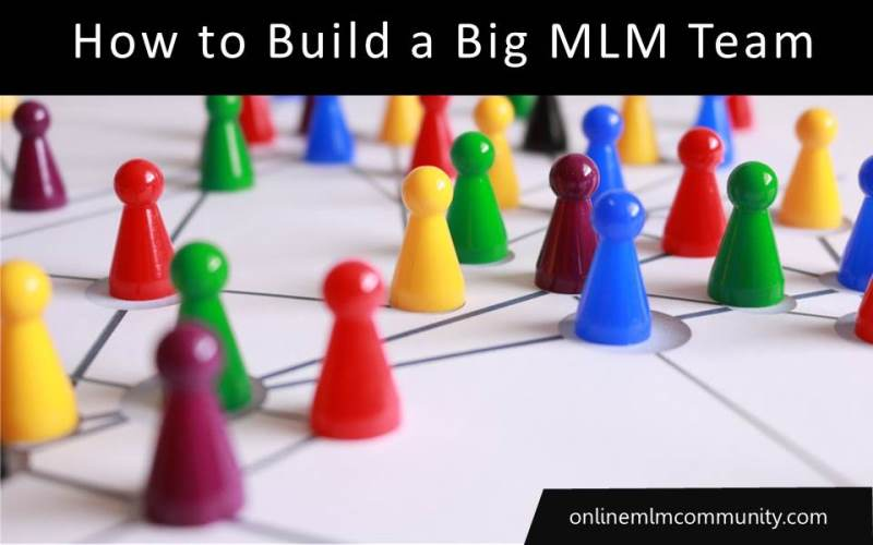 how to build a big mlm team