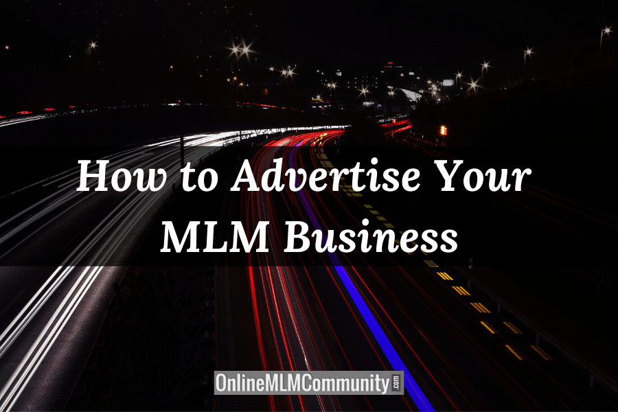 How to Advertise Your MLM Business