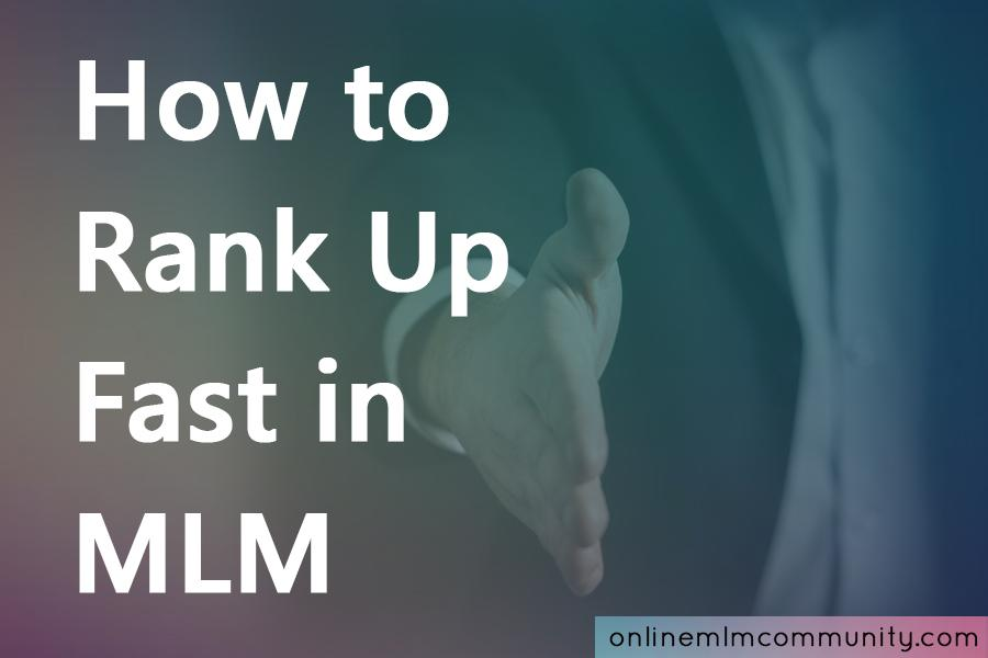 how to rank up fast in mlm