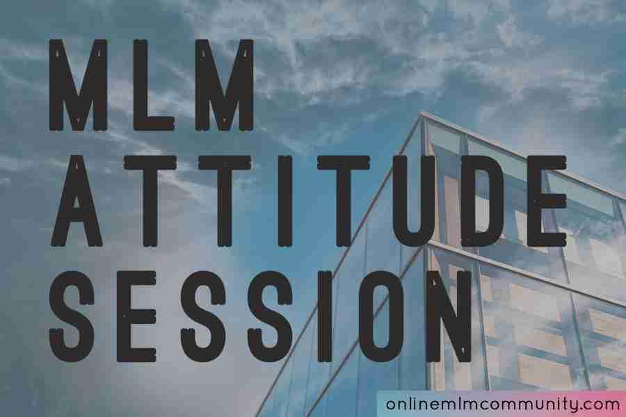 mlm attitude session