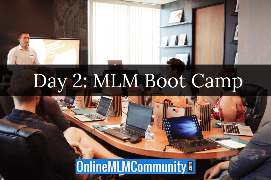 Day 2: MLM Boot Camp