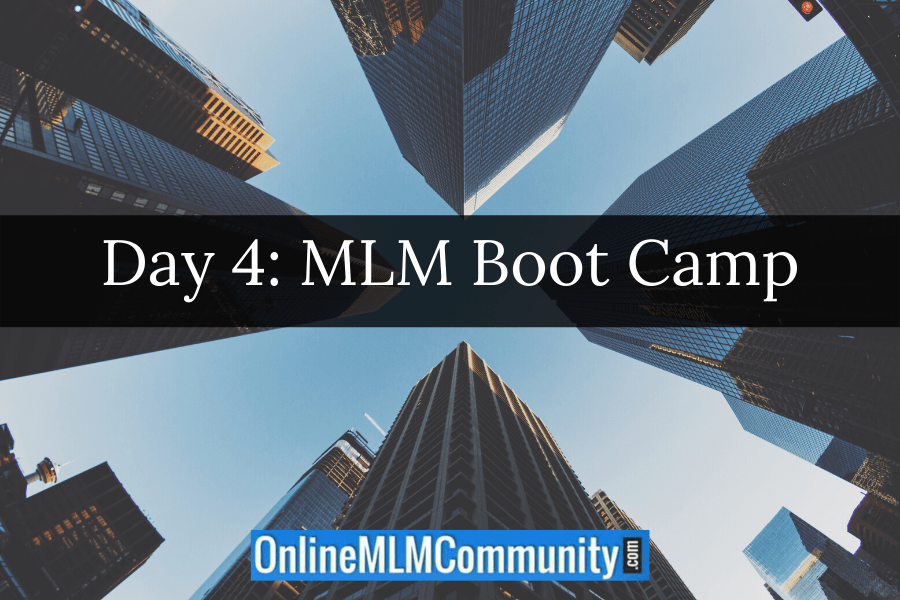 Day 4: MLM Boot Camp