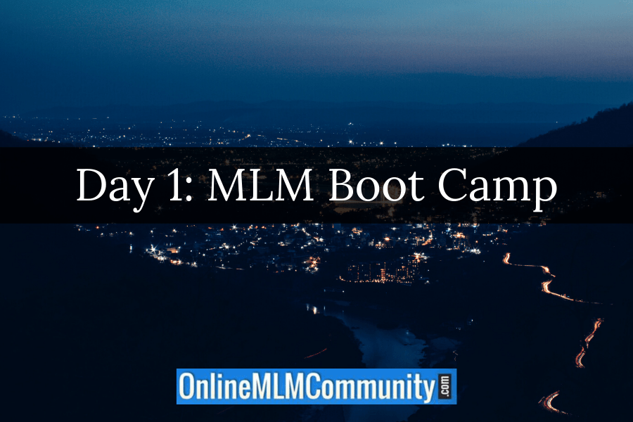 Day 1: MLM Boot Camp