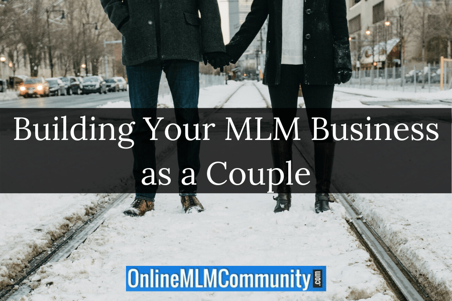 Building Your MLM Business as a Couple