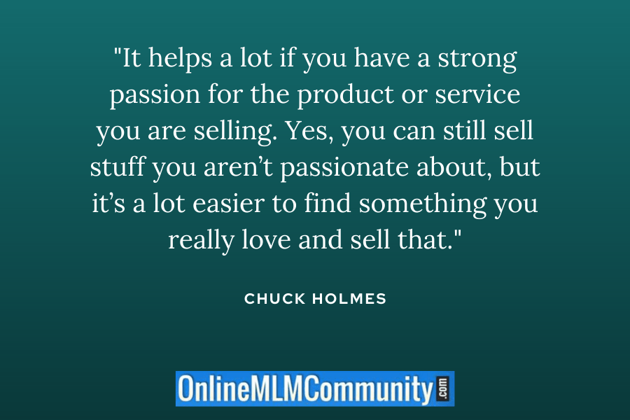 be passionate about what you are selling