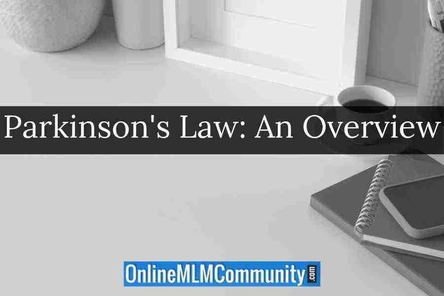 Parkinson's Law: An Overview