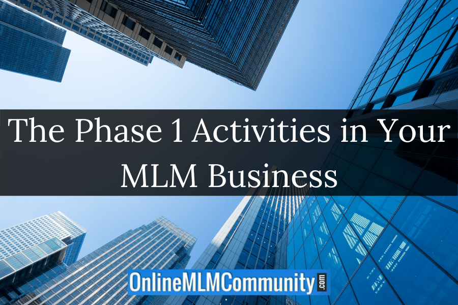 The Phase 1 Activities in Your MLM Business