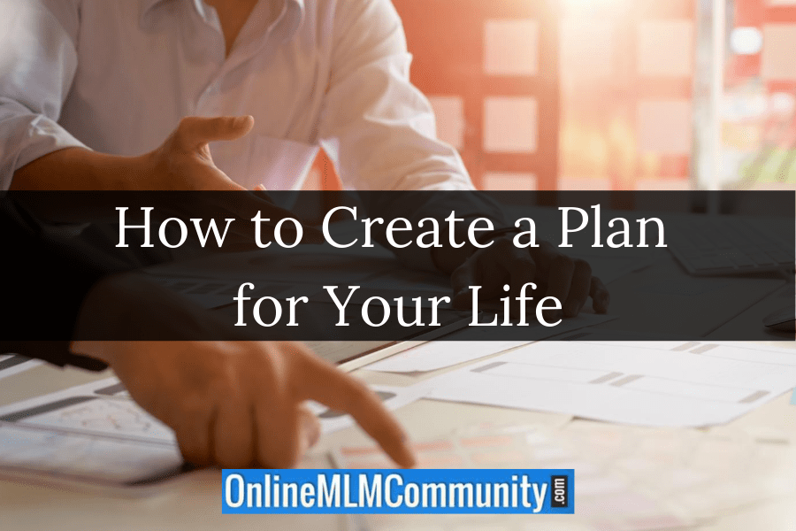 How to Create a Plan for Your Life