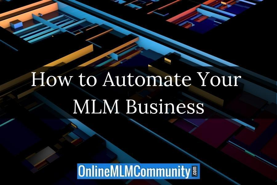 How to Automate Your MLM Business