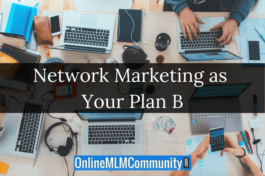 Network Marketing as Your Plan B