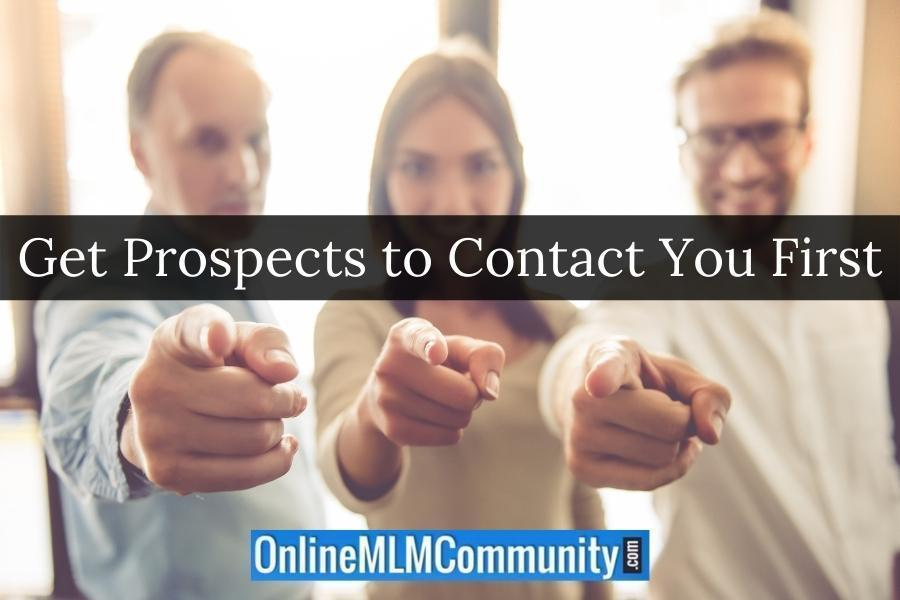 Get Prospects to Contact You First
