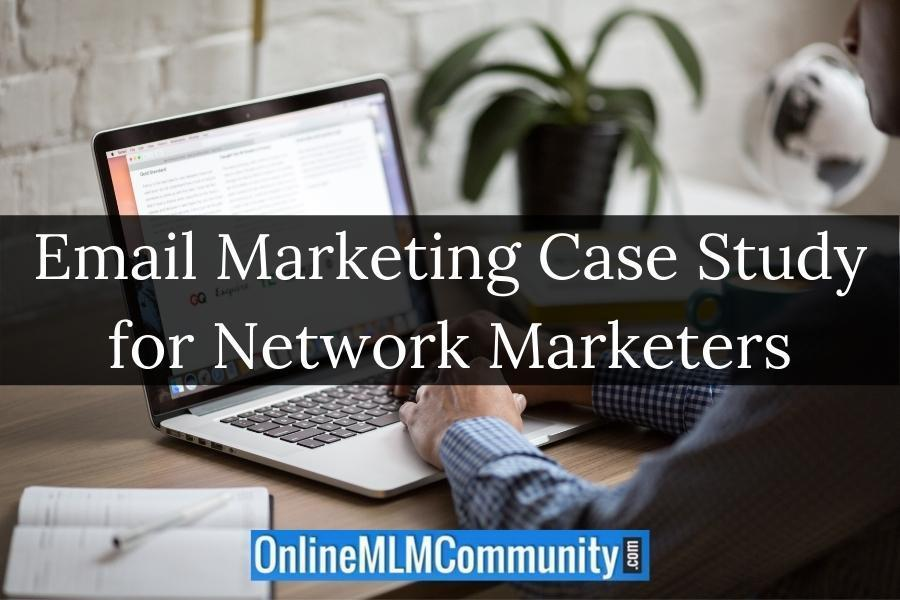 Email Marketing Case Study for Network Marketers