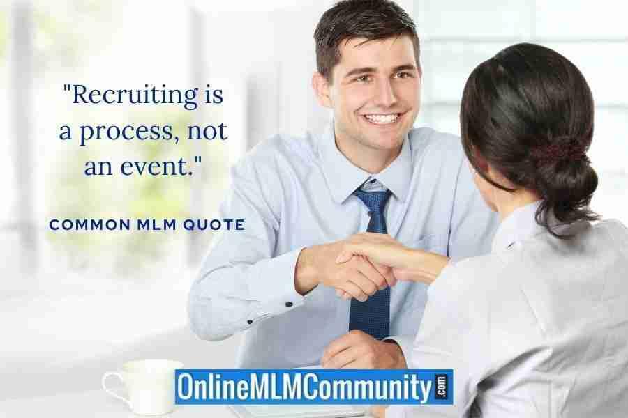 """Recruiting is a process, not an event."""