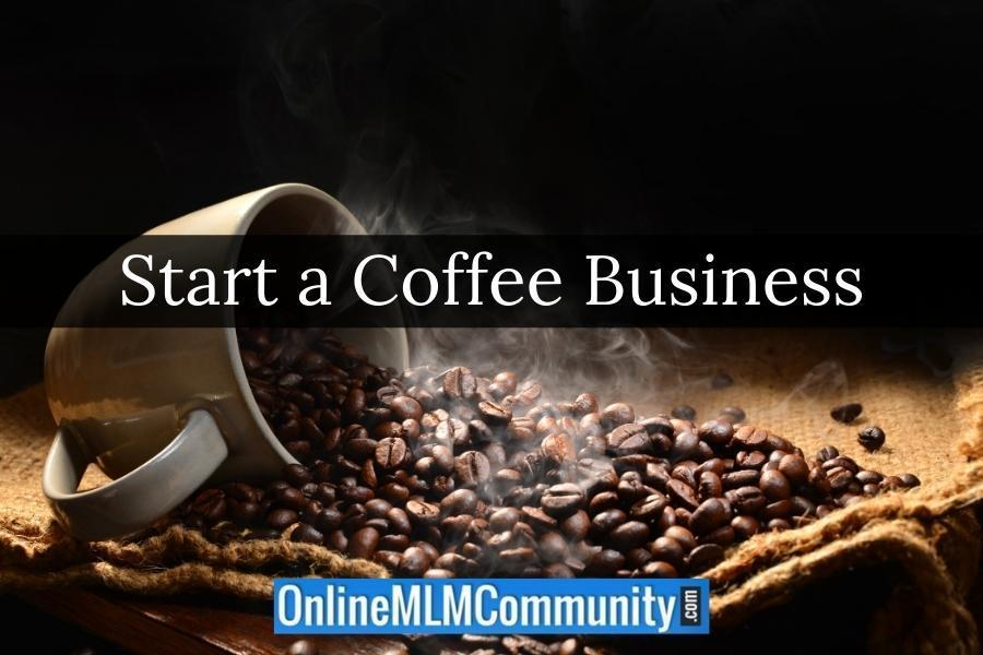 Start a Coffee Business