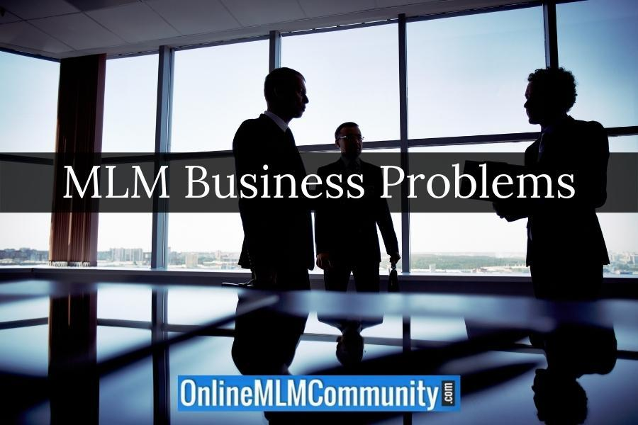 MLM Business Problems