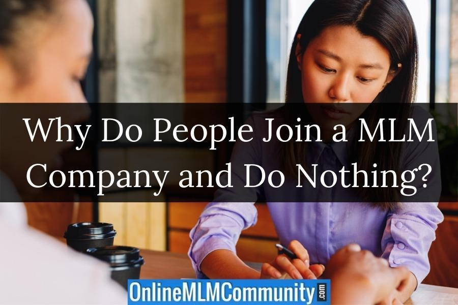 Why Do People Join a MLM Company and Do Nothing?