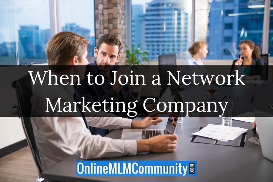 When to Join a Network Marketing Company