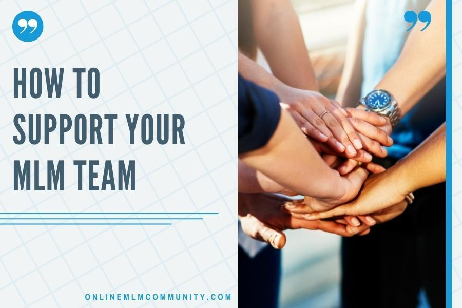 how to support your mlm team