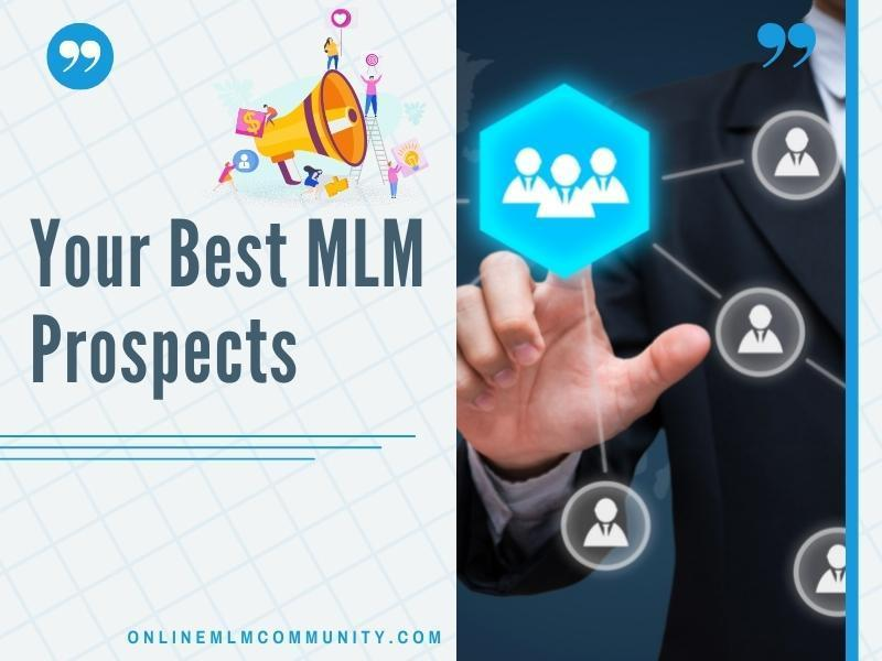 your best mlm prospects