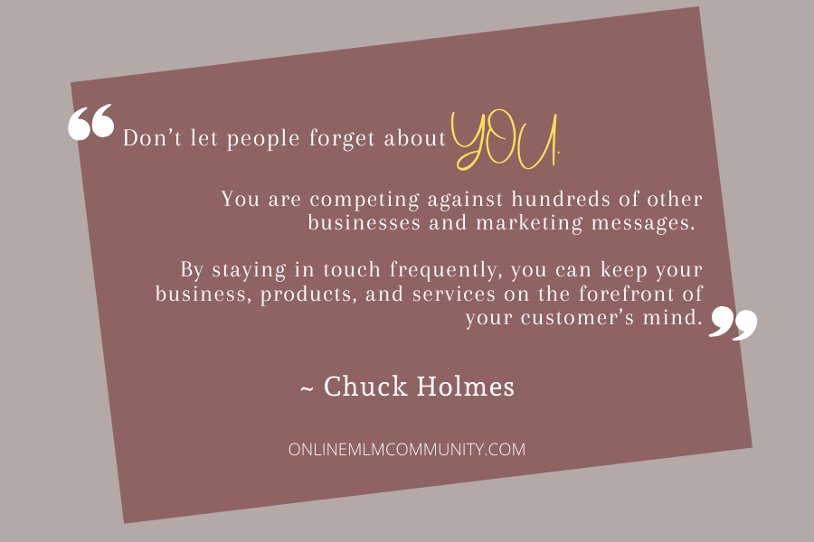 don't let customers forget about you