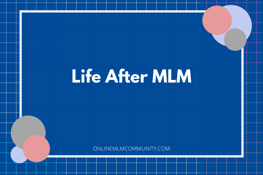 life after mlm