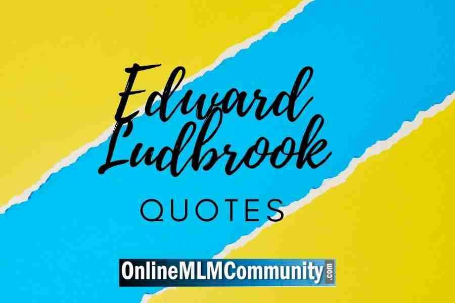 Edward Ludbrook Quotes