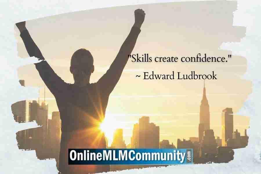 Skills create confidence