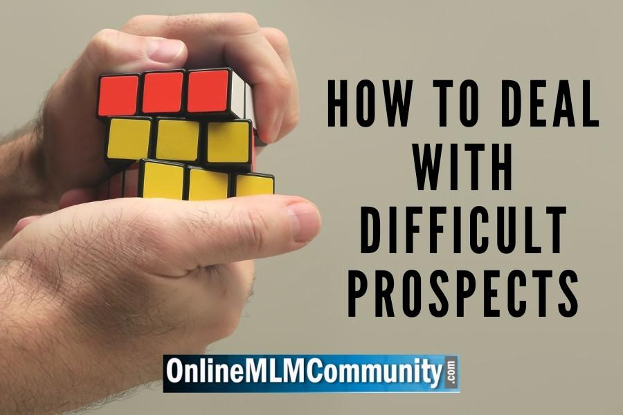 How to Deal with Difficult Prospects