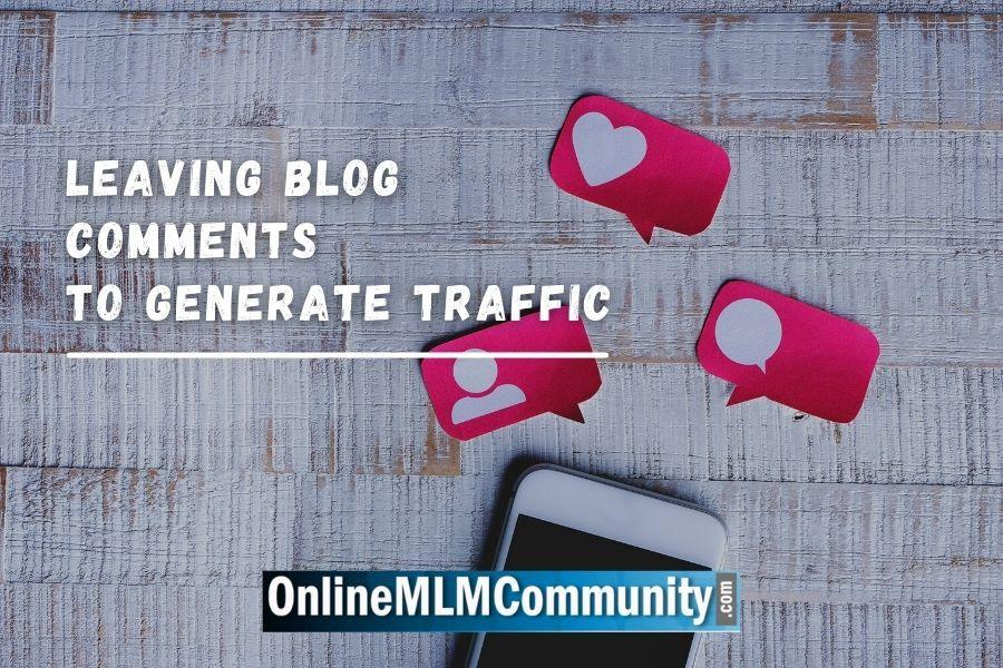 Leaving Blog Comments To Generate Traffic